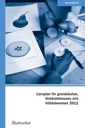 Läroplan för grundskolan, förskoleklass och fritidshemmet 2011 (rev 2016) Bokomslag